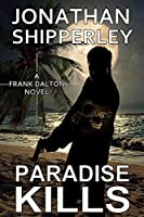 Paradise Kills: A Frank Dalton Novel