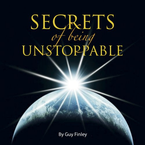 Secrets of Being Unstoppable cover art