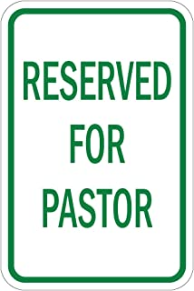 Reserved for Pastor Green Aluminum Metal Sign 12 in X 18 in