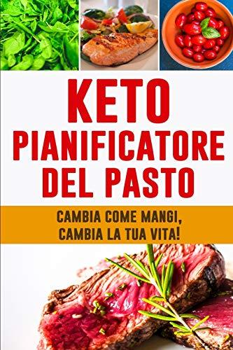 Keto Pianificatore del Pasto: Cambia come mangi, cambia la tua vita! | Pianificatore di dieta di Keto per perdita di peso | Dieta Chetogenica | 12 ... le citazioni motivazionali | Dieta Low Carb