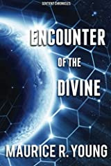 Encounter of the Divine: Book #2 of the Sentient Chronicles Series (Volume 2) Paperback