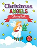 Christmas Angels coloring book for kids Ages 4-8: 50 Amazing Christmas Angels Coloring Book For Kids Who Love Christmas Angels, Stress Relieving And Relaxing Kids & Adults. (Kids Coloring Book)