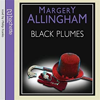 Black Plumes                   By:                                                                                                                                 Margery Allingham                               Narrated by:                                                                                                                                 Phillip Franks                      Length: 3 hrs and 46 mins     13 ratings     Overall 4.7