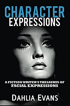 Character Expressions  A Fiction Writer s Thesaurus of Facial Expressions