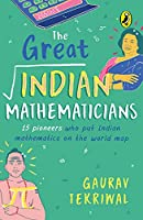 The Great Indian Mathematicians: 15 Pioneers Who Put Indian Mathematics on the World Map