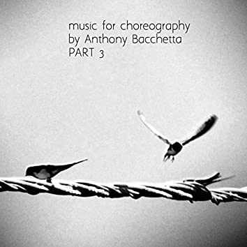 Music for Choreography, Pt. 3