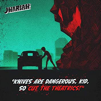 Knives Are Dangerous, Kid, So Cut the Theatrics!