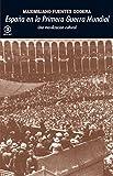 España en la Primera Guerra Mundial. Una movilización cultural (Universitaria)