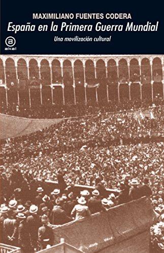 España en la Primera Guerra Mundial. Una movilización cultural ...