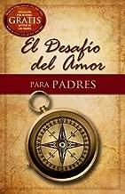 El Desafío del Amor para Padres (Spanish Edition)
