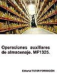 Operaciones auxiliares de almacenaje. MF1325.