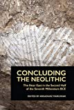Concluding the Neolithic: The Near East in the Second Half of the Seventh Millennium BC (Material and Visual Culture of the Ancient Near East)