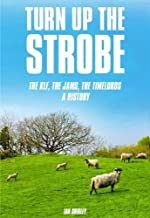 Turn up the Strobe: The KLF, The JAMS, The Timelords: A History