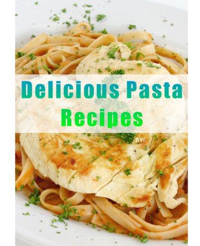 Delicious Pasta Recipes (Delicious Mini Book Book 2) by [June Kessler]
