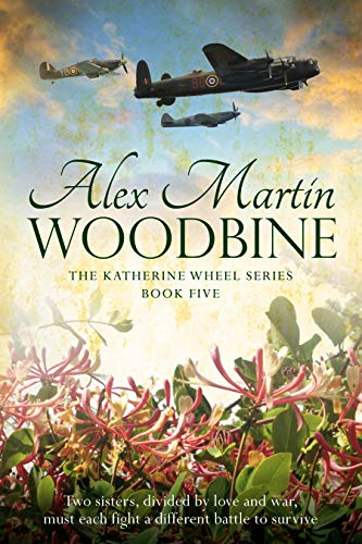 Woodbine: Book Five in The Katherine Wheel Series by [Alex Martin]