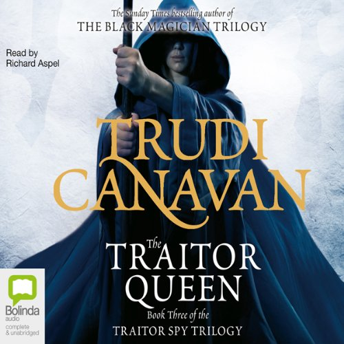 The Traitor Queen     The Traitor Spy Trilogy, Book 3              Autor:                                                                                                                                 Trudi Canavan                               Sprecher:                                                                                                                                 Richard Aspel                      Spieldauer: 18 Std. und 24 Min.     61 Bewertungen     Gesamt 4,3