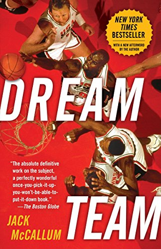 <em>Dream Team: How Michael, Magic, Larry, Charles, and the Greatest Team of All Time Conquered the World and Changed the Game of Basketball Forever</em>