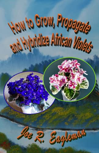 How to Grow, Propagate and Hybridize African Violets