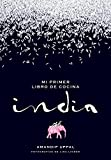 Mi primer libro de cocina india (Gastronomía)