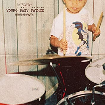Young Baby Father (Instrumentals)
