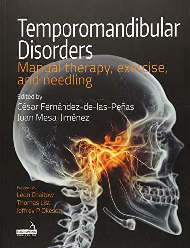 Fernandez-de-la-Penas, C: Temporomandibular Disorders: Manual therapy, exercise, and needling
