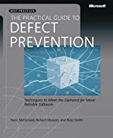 The Practical Guide to Defect Prevention (Developer Best Practices)