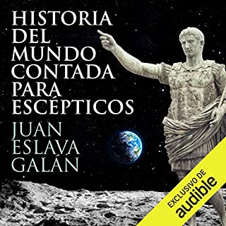 Historia del mundo contada para escépticos [History of the World Told for Skeptics] (Narración en Castellano) audiobook cover art