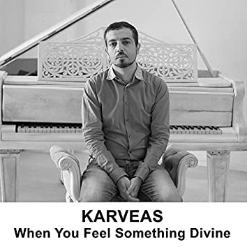 When You Feel Something Divine