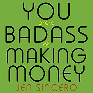 You Are a Badass at Making Money     Master the Mindset of Wealth              De :                                                                                                                                 Jen Sincero                               Lu par :                                                                                                                                 Jen Sincero                      Durée : 6 h et 59 min     17 notations     Global 4,9