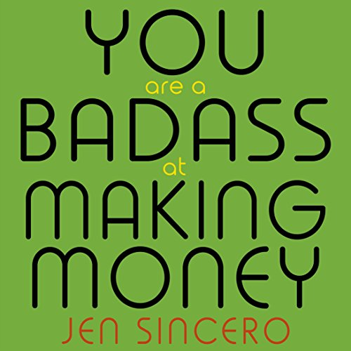 You Are A Badass At Making Money Audiobook Jen Sincero Audible