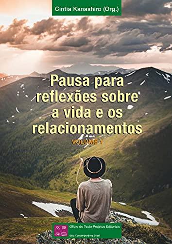 Pausa para reflexões sobre a vida e os relacionamentos - Volume 1 (Portuguese Edition)