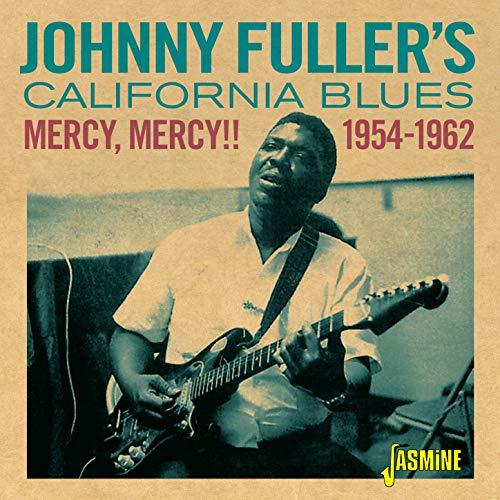 Mercy, Mercy!! Johnny Fuller's California Blues (1954-1962)