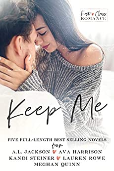 Keep Me: A First Class Romance Collection by [A.L. Jackson, Ava Harrison, Kandi Steiner, Lauren Rowe, Meghan Quinn]