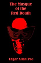 The Masque of the Red Death (Illustrated)