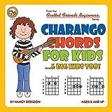 Charango Chords for Kids...& Big Kids Too!: FFB02US (Fretted Friends Beginners)