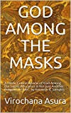GOD AMONG THE MASKS: A Hindu Critical Review of 'God Among the Sages: Why Jesus is Not Just Another Religious Leader,' by Kenneth R. Samples