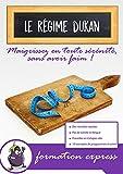 Le régime Dukan : Maigrissez en toute sécurité sans avoir faim: Formation express sur la perte de poids et le bien-être