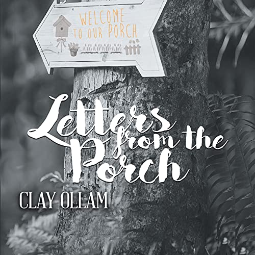 Letters from the Porch Audiobook By Clay Ollam cover art