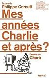Mes années Charlie, et après ?