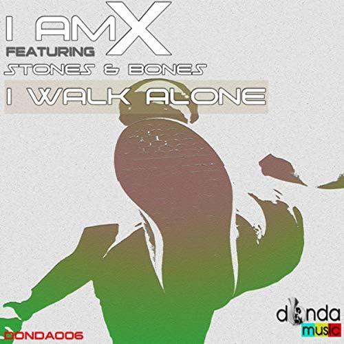 I Am X & Stones & Bones