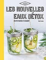 Nouvelles Eaux détox - Recettes fraîches et vitaminées de Sonia Lucano