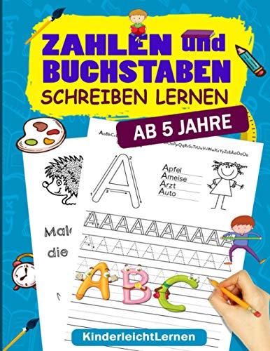 Zahlen und Buchstaben Schreiben Lernen: Das große Vorschule Übungsheft ab 5 Jahre für Junge und Mädchen, Auch Für Kindergarten und Grundschule. Tolles Einschulungsgeschenk für Mädchen und Jungen.