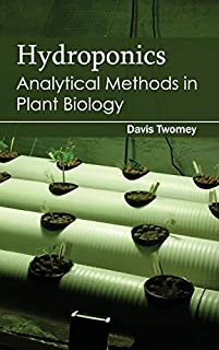 Hydroponics: Analytical Methods in Plant Biology (1632394278) | Amazon price tracker / tracking, Amazon price history charts, Amazon price watches, Amazon price drop alerts