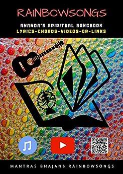 Rainbow Songs: Ananda's Spiritual Songbook by [Ananda Jaroslaw Istok]