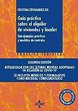 Guía práctica sobre el alquiler de viviendas y locales: Con ejemplos prácticos y modelos de contrato. Incluye material complementario (Derecho - Práctica Jurídica)