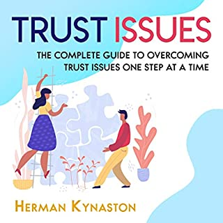 Trust Issues: The Complete Guide to Overcoming Trust Issues One Step at a Time audiobook cover art