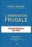 L'innovation frugale - Comment faire mieux avec moins