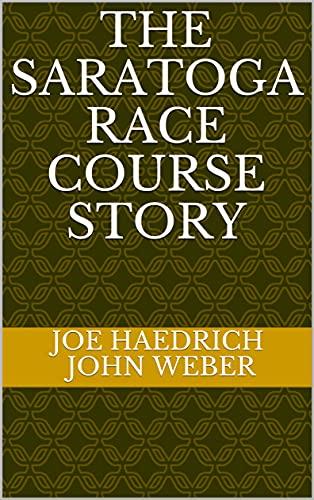 The Saratoga Race Course Story (English Edition)