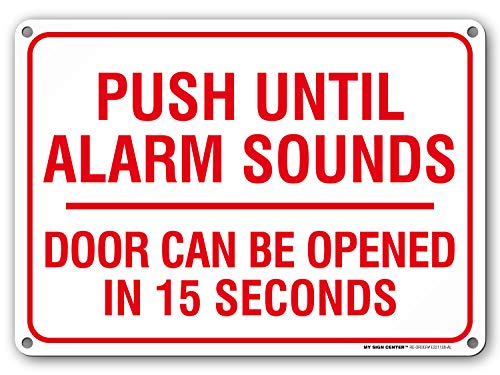 "Push Until Alarm Sounds Door Can Be Opened in 15 Seconds Sign, Indoor and Outdoor Rust-Free Metal, 10"" X 14"" - by My Sign Center, E221128-AL"