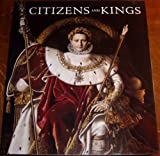 Citizens and Kings - Portraits in the Age of Revolution, 1760-1830 by Norman Rosenthal (29-Jun-1905) Paperback - Royal Academy of Arts (2007)